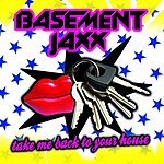 Basement Jaxx Take Me Back To Your House (Remix Single 1)