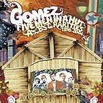 Gomez Five Men In A Hut: A's, B's & Rarities, 1998 - 2004