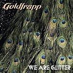 Goldfrapp We Are Glitter