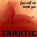 Erratic Fyrx Will Rix Inside You