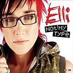 Elli Not My Type/All Things
