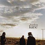 Kane Fearless/Something To Say