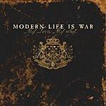 Modern Life Is War My Love. My Way.