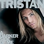 Tristan A Darker Side Of Me (2-Track Single)