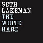 Seth Lakeman The White Hare (Single)