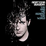 Apoptygma Berzerk You And Me Against The World