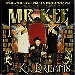 Mr. Kee 14 Kt. Dreams (Parental Advisory)