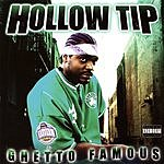Hollow Tip Ghetto Famous (Parental Advisory)