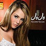 JoJo Too Little, Too Late (Single)