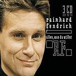 Rainhard Fendrich Alles, Was Du Willst