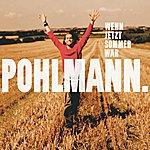 Pohlmann. Wenn Jetzt Sommer Wär (3-Track Maxi-Single)