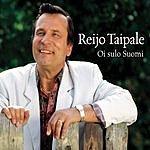Reijo Taipale Oi Sulo Suomi (Single)
