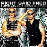 Right Said Fred I Love You But I Don't Like You (4-Track Maxi-Single)