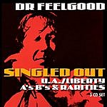 Dr. Feelgood Singled Out - The U/A Liberty A's B's & Rarities