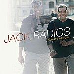 Jack Radics Always Around