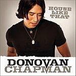 Donovan Chapman House Like That (Single)