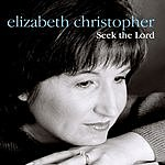 Elizabeth Christopher Seek The Lord (Single)