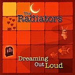 The Radiators Dreaming Out Loud