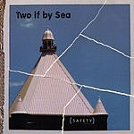 Two If By Sea Safety