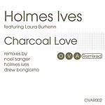 Holmes Ives Charcoal Love: The Remixes