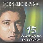 Cornelio Reyna 15 Clasicas De La Leyenda