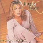 Brenda K. Starr No Lo Voy A Olvidar