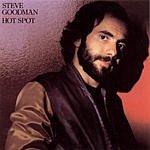 Steve Goodman Hot Spot