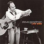 Steve Goodman Live Wire