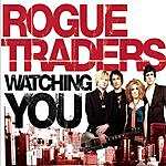 Rogue Traders Watching You (2-Track Single)