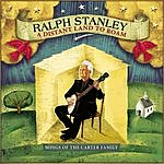 Ralph Stanley A Distant Land To Roam: Songs Of The Carter Family
