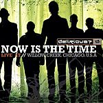Delirious? Now Is The Time: Live At Willow Creek