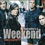 Die Happy Everyday's A Weekend (5-Track Maxi-Single)