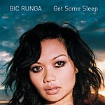 Bic Runga Get Some Sleep