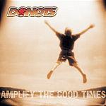 Donots Amplify The Good Times (Parental Advisory)