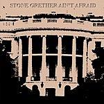 Stone Grether Stone Grether Ain't Afraid (Parental Advisory)