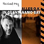 Reinhard Mey Alles O.K. In Guantánamo Bay (Single)