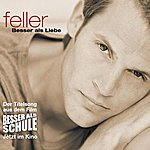 Feller Besser Als Liebe (Single)