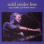 Todd Snider Near Truths And Hotel Rooms Live