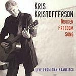 Kris Kristofferson Broken Freedom Song (Live From San Francisco)