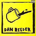 Dan Reeder Dan Reeder (Parental Advisory)