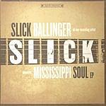 Slick Ballinger Mississippi Soul EP