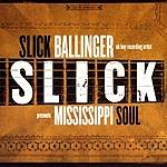 Slick Ballinger Mississippi Soul