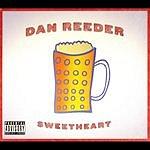 Dan Reeder Sweetheart (Parental Advisory)