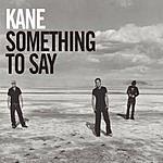 Kane Something To Say (S.K.'s Northern Beach Radio Mix)