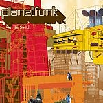 Planet Funk The Switch (4-Track Maxi-Single)