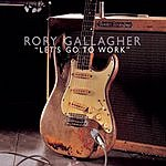 Rory Gallagher Let's Go To Work (Live)
