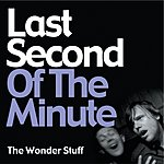 The Wonder Stuff Last Second Of The Minute (3-Track Single)