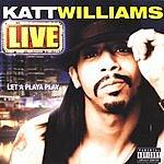 Katt Williams Live: Let A Playa Play (Parental Advisory)