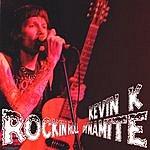 Kevin K Band Rockin Roll Dynamite