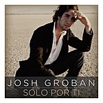 Josh Groban Solo Por Ti (Single)